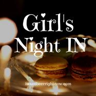 Girl's Night IN (3)